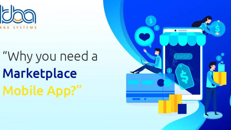 Why you need a Marketplace Mobile App