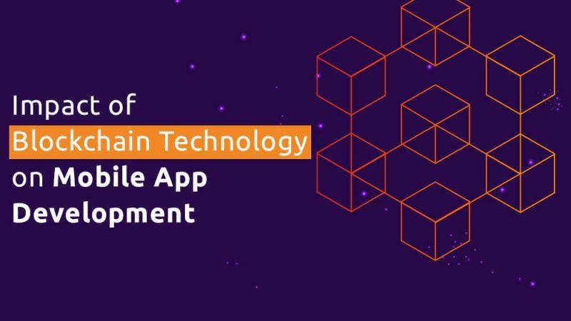 How Blockchain Technology impact on Mobile App Development?
