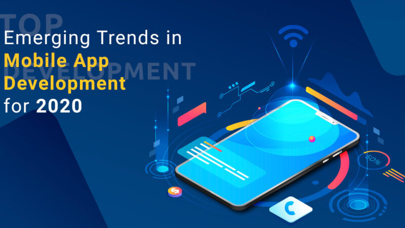 Top Emerging Trends in Mobile App Development for 2020